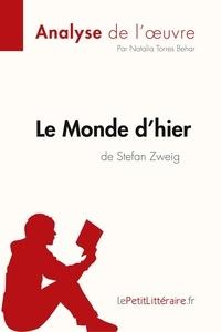 Natalia Torres Behar - Le monde d'hier de Stefan Zweig.