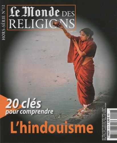 Frédéric Lenoir - Le Monde des religions Hors-série N° 12 : 20 clés pour comprendre l'hindouisme.