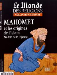 Virginie Larousse - Le Monde des religions Hors-série N° 28, ju : Mamhomet et les origines de l'islam - Au-delà de la légende.