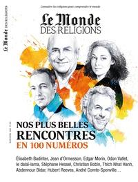 Virginie Larousse - Le Monde des religions N° 100, mars-avril 2 : Nos plus belles rencontres en 100 numéros.
