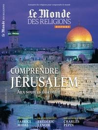 Virginie Larousse - Le Monde des religions N° 88 : Comprendre Jérusalem aux sources du conflit.