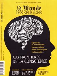Virginie Larousse - Le Monde des religions N° 94, mars-avril 20 : Aux frontières de la conscience.