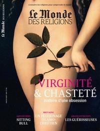 Virginie Larousse - Le Monde des religions N° 96, juillet-août  : Virginité & chasteté - Histoire d'une obsession.