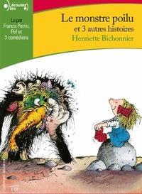 Henriette Bichonnier - Le monstre poilu et 3 autres histoires. 1 CD audio