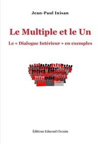 Jean-Paul Inisan - Le multiple et le Un.