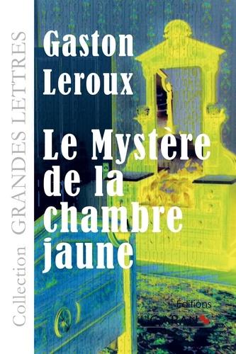 Le mystère de la chambre jaune Edition en gros caractères
