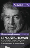 Magali Vienne - Le nouveau roman ou l'ère du soupçon - A contre-courant du roman réaliste.