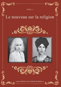Ludmila Strelnikova et Larisa Seklitova - Le nouveau sur la religion.