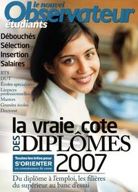 Véronique Radier et Fanny Weiersmuller - Le Nouvel Obs Etudiants  : La vraie cote des diplômes 2007.