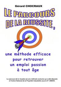 Gérard Chocraux - Le parcours de la réussite.