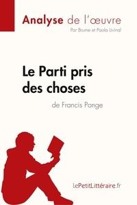 Brume . et Paola Livinal - Fiche de lecture  : Le Parti pris des choses de Francis Ponge (Analyse de l'oeuvre).