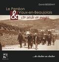 David Bessenay - Le Perréon et Vaux-en-Beaujolais - Un siècle en images.