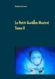 Elisabeth Correvon - Le petit GuidAm illustré - Tome 2.