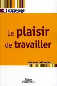 Maurice Thévenet - Le plaisir de travailler - Favoriser l'implication des personnes.