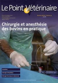 Sylvie Chastant-Maillard - Le Point Vétérinaire N° 39 spécial 2008 : Chirurgie et anesthésie des bovins en pratique.