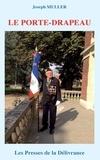 Joseph Muller - Le porte-drapeau.