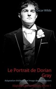 Oscar Wilde - Le portrait de Dorian Gray - Adaptation théâtrale par Imago des Framboisiers.