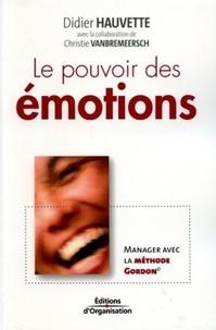 Didier Hauvette - Le pouvoir des émotions - Manager avec la méthode Gordon.