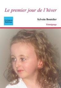 Sylvain Boutelier - Le premier jour de l'hiver.