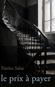 Patrice Salsa - Le prix à payer.