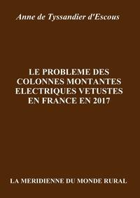 Anne De Tyssandier d'Escous - Le problème des colonnes montantes électriques vétustes en France en 2017.