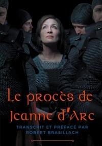 Robert Brasillach - Le procès de Jeanne d'Arc.