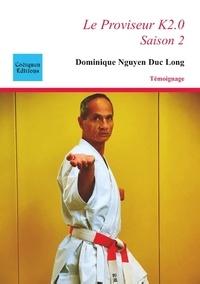 Duc long dominique Nguyen - Le Proviseur K2.0 - Saison 2.