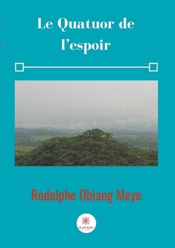 Rodolphe Obiang Meye - Le quatuor de l'espoir.