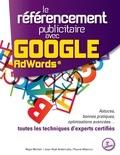 Régis Micheli - Le référencement publicitaire avec Google Adwords - Astuces, bonnes pratiques, optimisations avancées... toutes les techniques d'experts certifiés.
