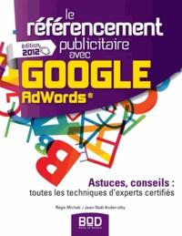 Le référencement publicitaire avec Google Adwords - Astuces, conseils : toutes les techniques dexperts certifiés.pdf