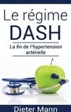 Dieter Mann - Le régime dash - La fin de l'hypertension artérielle.