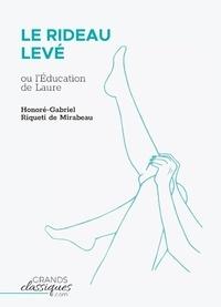 Honoré-Gabriel de Mirabeau - Le Rideau levé - Ou l'Education de Laure.