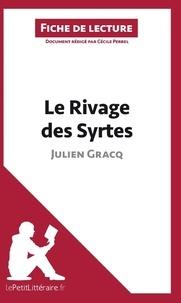 Cécile Perrel - Le rivage des Syrtes de Julien Gracq - Fiche de lecture.