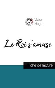 Victor Hugo - Le Roi s'amuse de Victor Hugo (fiche de lecture et analyse complète de l'oeuvre).