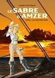 Sophie Val-Piguel - Le sabre d'Amzer Tome 1 : Au-delà des mers.
