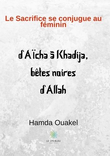 HAMDA OUAKEL - Le Sacrifice se conjugue au féminin.