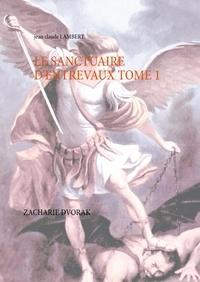 Jean-Claude Lambert - Le sanctuaire d'Entrevaux - Tome 1, Zacharie Dvorak.
