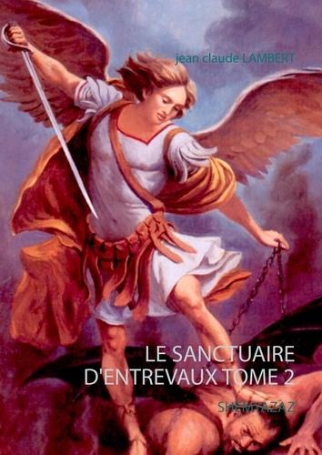 Jean-Claude Lambert - Le sanctuaire d'entrevaux - Tome 2, Shemyazaz.