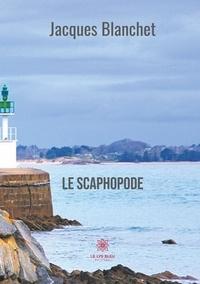 Jacques Blanchet - Le Scarphopode.