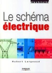 Hubert Largeaud - Le schéma électrique.