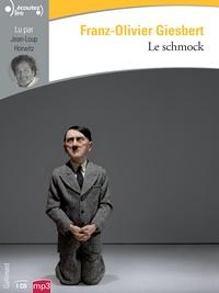 Franz-Olivier Giesbert - Le schmock. 1 CD audio MP3