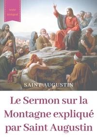 Le sermon sur la montagne expliqué par saint Augustin - Guide pratique de lecture et dinterprétation.pdf