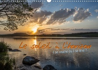 N N - Le soleil à l'horizon (Calendrier mural 2020 DIN A3 horizontal) - Aurore et crépuscule, des moments privilégiés dans une journée. (Calendrier anniversaire, 14 Pages ).
