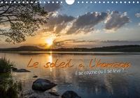 N N - Le soleil à l'horizon (Calendrier mural 2020 DIN A4 horizontal) - Aurore et crépuscule, des moments privilégiés dans une journée. (Calendrier anniversaire, 14 Pages ).