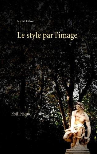 Michel Théron - Le style par l'image.