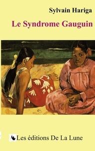 Sylvain Hariga - Le syndrome Gauguin.