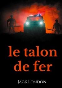 Jack London - Le Talon de fer - Une dystopie moderne.