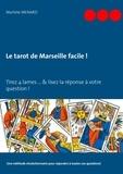 Martine Menard - Le tarot de Marseille facile ! - Tirez 4 cartes du Tarot & lisez la réponse à votre question !.