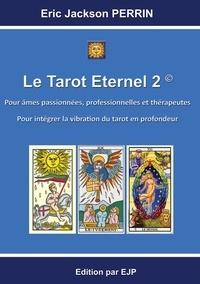 Eric Jackson Perrin - Le tarot éternel - Tome 2.