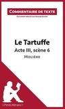 Marine Riguet - Le Tartuffe de Molière : Acte III, Scène 6 - Commentaire de texte.